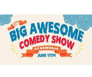 The Big Awesome Comedy Show
