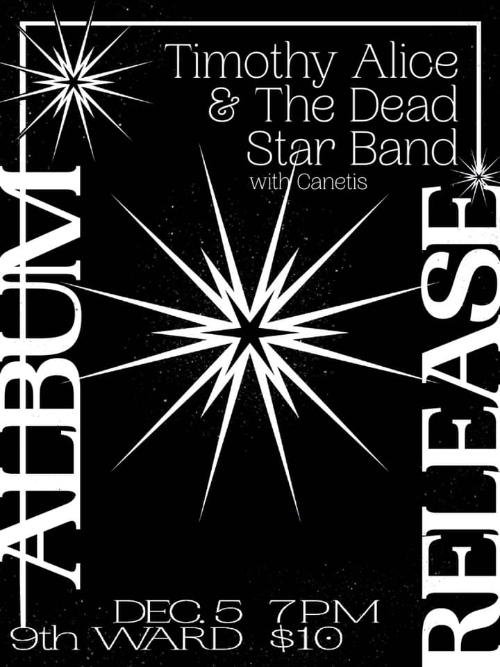 Timothy Alice & the Dead Star Band Album Release