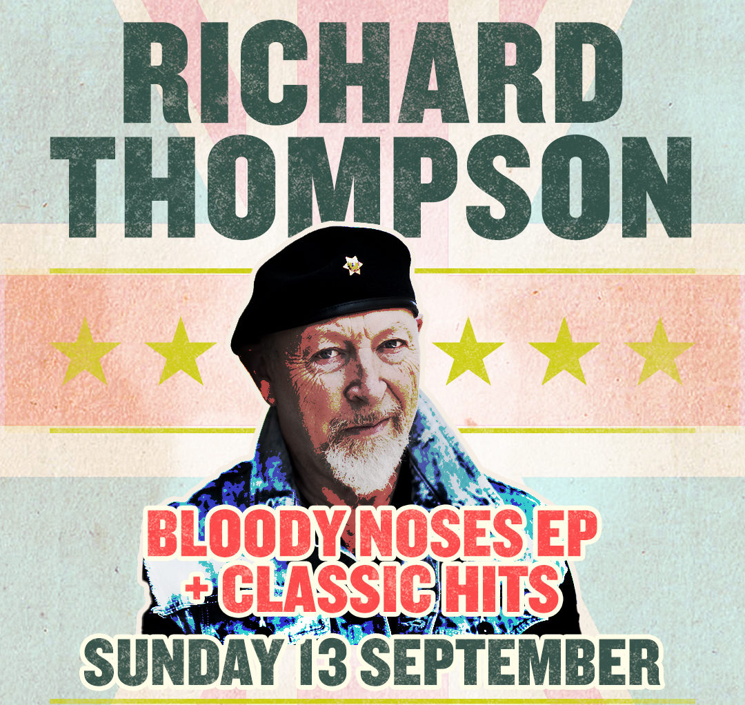Richard Thompson Live Stream Series - Live from London - Bloody Noses EP + Classic Hits