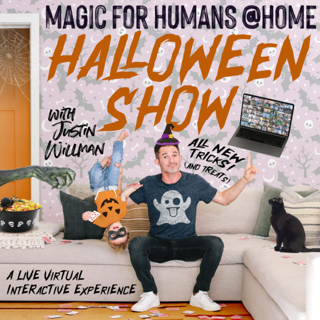 MAGIC FOR HUMANS at HOME w/ Justin Willman - HALLOWEEN SHOW! Early show